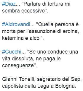 """#Diaz... """"Parlare di tortura mi sembra eccessivo"""". #Aldrovandi... """"Quella persona è morta per l'assunzione di eroina, ketamina e alcol"""". #Cucchi... """"Se uno conduce una vita dissoluta, ne paga le conseguenze"""". - Gianni Tonelli, segretario del Sap, capolista della Lega a Bologna."""